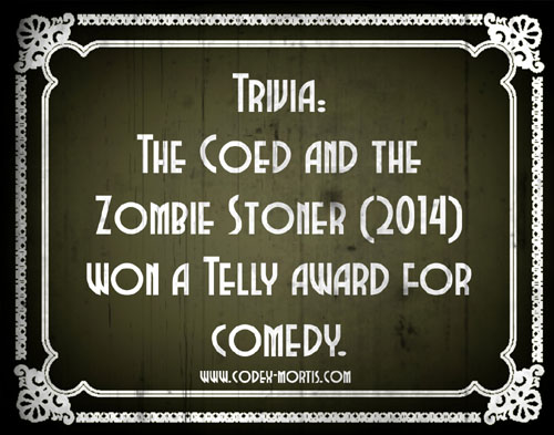 Did You Know 2: The Coed and the Zombie Stoner (2014)