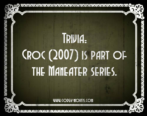 Did You Know 1: Croc (2007)