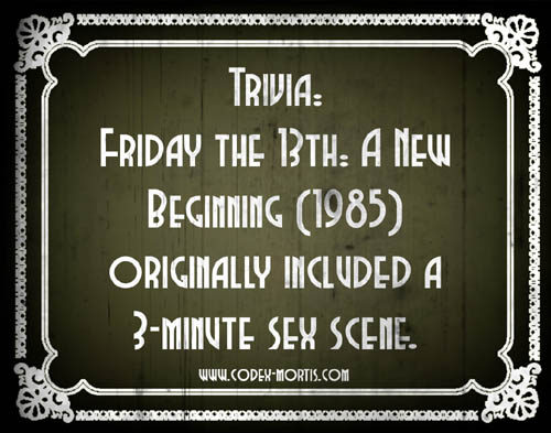 Did You Know 3: Friday the 13th: A New Beginning (1985)