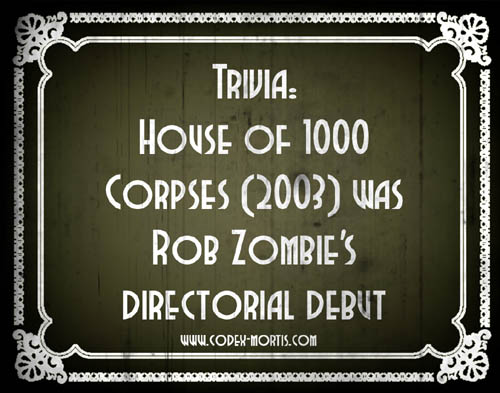Did You Know 1: House of 1000 Corpses (2003)