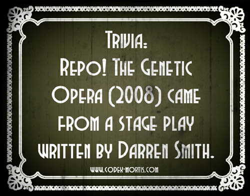 Did You Know 2: Repo! The Genetic Opera (2008)