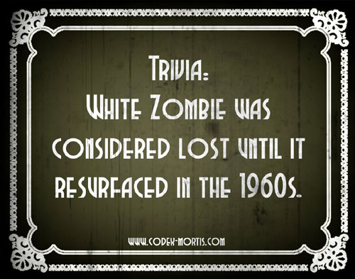 Did You Know 2: White Zombie (1932)